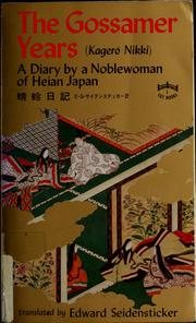 Cover of: The gossamer years: the diary of a noblewoman of Heian, Japan.
