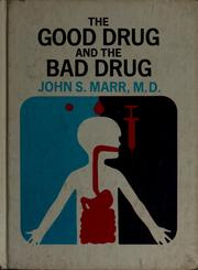 Cover of: The good drug and the bad drug | John S. Marr