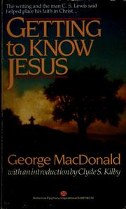 Cover of: Getting to know Jesus | George MacDonald