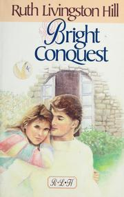 Cover of: Bright conquest | Ruth Livingston Hill