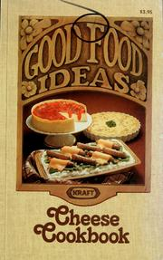Cover of: Good food ideas cheese cookbook from Kraft | Kraft, inc.