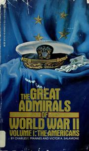 The great admirals of World War II. Volume I, The Americans by Charles E. Pfannes