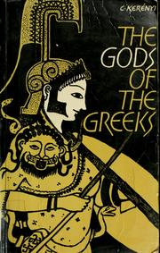 Cover of: The gods of the Greeks | Karl KerГ©nyi