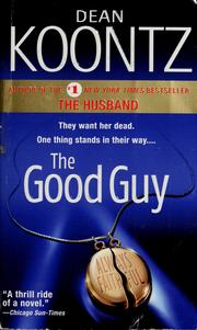 Cover of: The good guy | Dean Koontz.