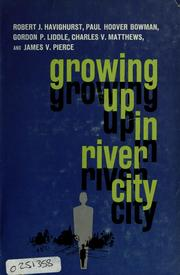 Cover of: Growing up in River City by University of Chicago. Committee on Human Development.