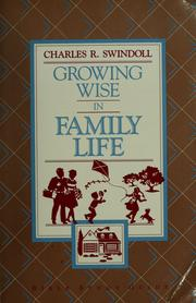 Cover of: Growing wise in family life | Charles R. Swindoll