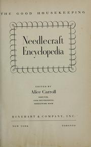 Cover of: The Good housekeeping needlecraft encyclopedia by Alice Carroll