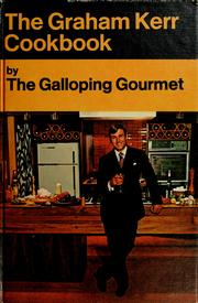 Cover of: The Graham Kerr cookbook