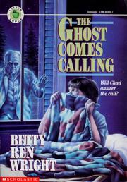 Cover of: The ghost comes calling | Betty Ren Wright