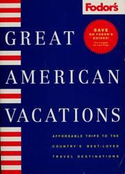 Cover of: Great American vacations | Chelsea S. Mauldin, editor ; editorial contributors, Jenner Bishop, et al.