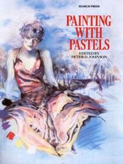 Cover of: Painting With Pastels | Peter D. Johnson