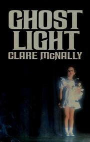 Cover of: Ghost light | Clare McNally