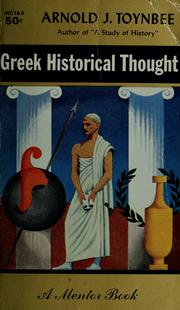 Cover of: Greek historical thought from Homer to the age of Heraclius | Arnold Joseph Toynbee