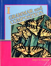 Cover of: Grammar and composition I | James A. Chapman