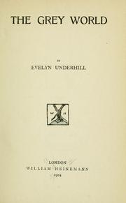 Cover of: The grey world | Evelyn Underhill
