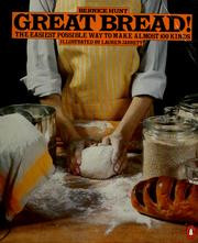 Cover of: Great bread! | Bernice Kohn Hunt