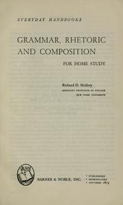 Grammar, rhetoric, and composition for home study by Richard D. Mallery