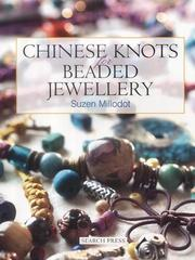 Cover of: Chinese Knots for Beaded Jewellery | Suzen Millodot