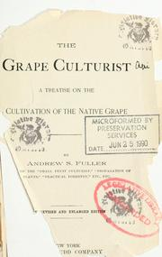 The grape culturist by Andrew Samuel Fuller