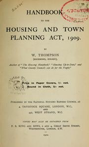 Cover of: Handbook to the Housing and Town Planning Act, 1909 | W. Thompson