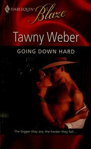 Cover of: Going down hard | Tawny Weber