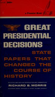 Cover of: Great Presidential decisions | Morris, Richard Brandon