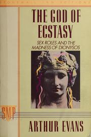 The God of ecstasy by Arthur Evans, Arthur Evans