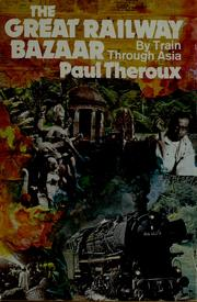 Cover of: The great railway bazaar | Paul Theroux