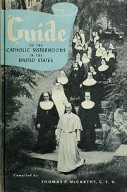 Guide to the Catholic sisterhoods in the United States by Thomas P. McCarthy