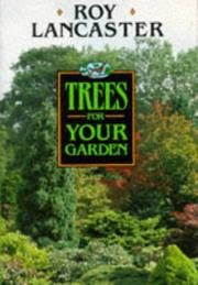 Trees for your garden by Roy Lancaster