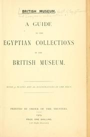 Cover of: A GUIDE TO THE EGYPTIAN COLLECTIONS IN THE BRITISH MUSEUM. |