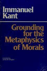Cover of: Grounding for the metaphysics of morals | Immanuel Kant