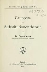 Cover of: Gruppen- und Substitutionentheorie | Eugen Netto