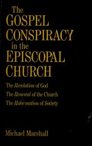 Cover of: The gospel conspiracy in the Episcopal church | Marshall, Michael