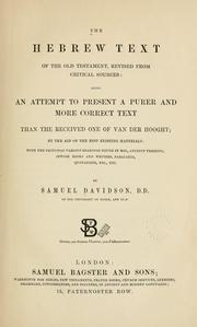 Cover of: The Hebrew text of the Old Testament, revised from critical sources | Samuel Davidson