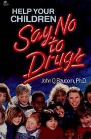 Cover of: Help your children say no to drugs | John Q. Baucom