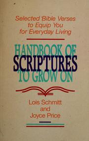Cover of: Handbook of scriptures to grow on | Lois Schmitt