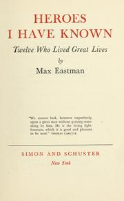 Cover of: Heroes I have known | Max Eastman
