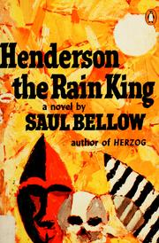 Henderson, the rain king by Saul Bellow