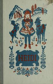 Cover of: Heidi | by Johanna Spyri ; translated by Louise Brooks ; illustrated by Roberta MacDonald