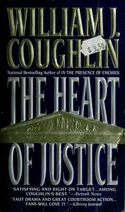 Cover of: The heart of justice | William Jeremiah Coughlin
