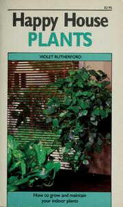 Cover of: Happy houseplants | Violet Rutherford