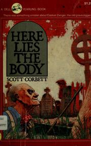 Cover of: Here lies the body | Scott Corbett