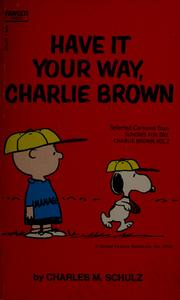 Cover of: Have it your way, Charlie Brown by Charles M. Schulz