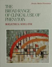 Cover of: The broad range of clinical use of phenytoin | Barry H. Smith