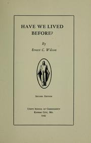 Cover of: Have we lived before? | Ernest Charles Wilson