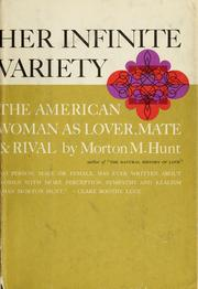 Cover of: Her infinite variety | Hunt, Morton M.