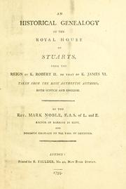 Cover of: An historical genealogy of the royal house of Stuarts | Mark Noble