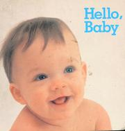 Cover of: Hello, baby | [photographs selected by Debby Slier].