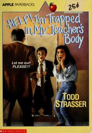 Cover of: Help! I'm trapped in my teacher's body | Todd Strasser